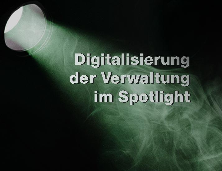 Spotlight Digitalisierung der Verwaltung